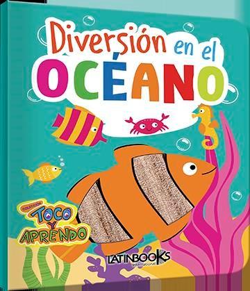 Libro Toco Y Aprendo Diversion -Diversion En El Oceano