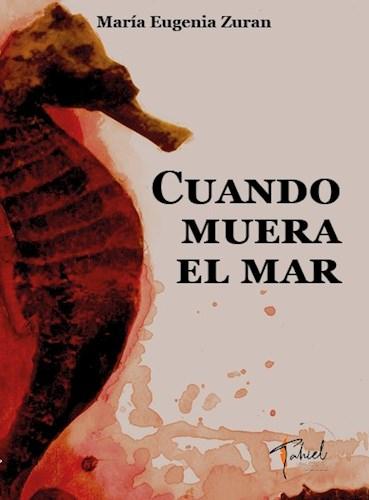 Libro Cuando Muera El Mar