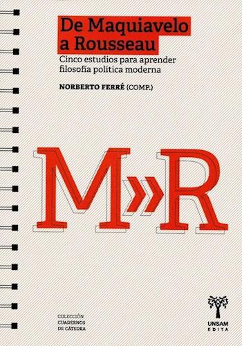 Libro De Maquiavelo A Rousseau .Cinco Estudios Para Aprender Filosofia Moderna