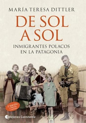 Libro De Sol A Sol . Inmigrantes Polacos En La Patagonia