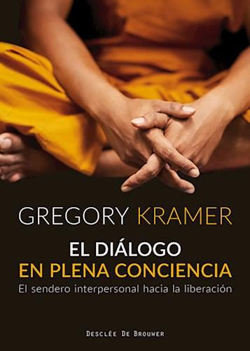 Libro El Dialogo En Plena Conciencia. El Sendero Interp