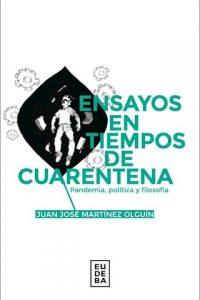 Descargar Ensayos En Tiempos De Cuarentena Martinez Olguin Juan Jose