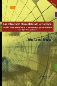 Descargar Estructuras Elementales De La Violencia Segato Rita