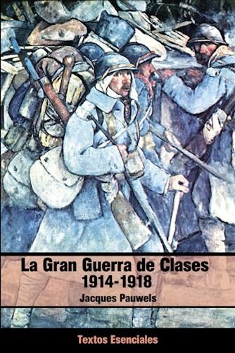 Libro La Gran Guerra De Clases 1914-1918