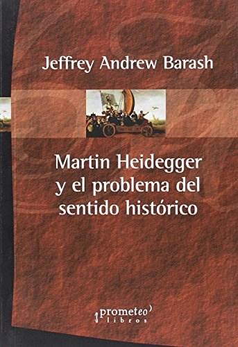Libro Martin Heidegger Y El Problema Del Sentido Historico