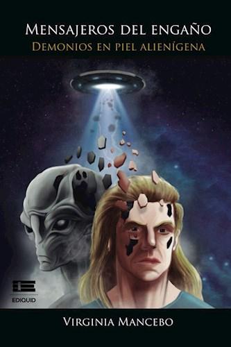 Libro Mensajeros Del Engaño: Demonios En Piel De Alien