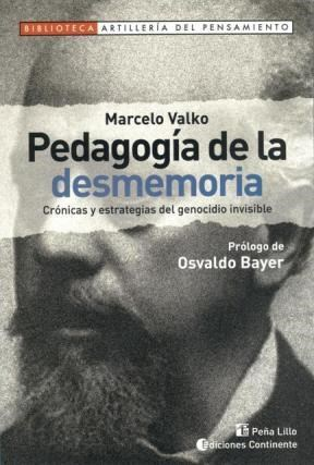 Libro Pedagogia De La Desmemoria .Cronicas Y Estrategias Del Genocidio Invisible