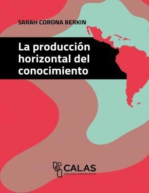 Libro Produccion Horizontal Del Conocimiento -Coleccion Calas