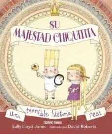 Libro Su Majestad Chiquitita