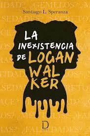 Libro La Inexistencia De Logan Walker