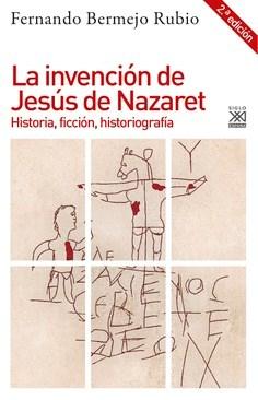 Libro La Invencion De Jesus De Nazaret