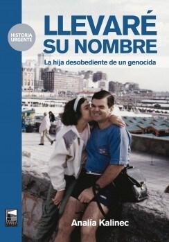 Libro Llevare Su Nombre. La Hija Desobediente De Un Genocida