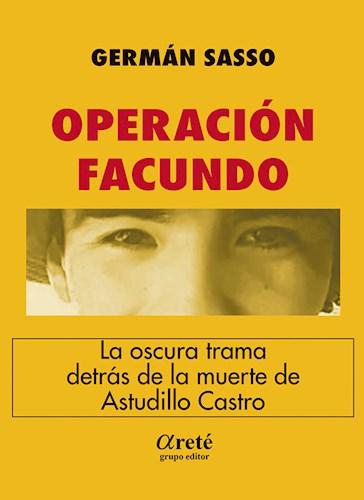 Libro Operacion Facundo. La Oscura Trama Detras De La Muerte De Astudillo Castro