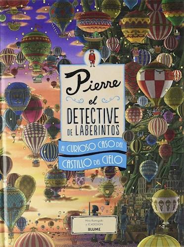 Libro Pierre El Detective De Laberintos : El Curioso Caso Del Castillo Del Cielo