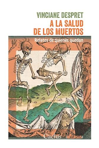 Libro A La Salud De Los Muertos .Relatos De Quienes Quedan