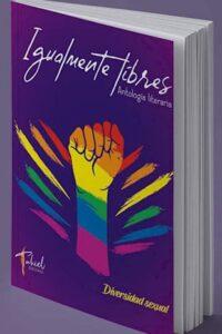 Descargar Igualmente Libres ,Antologa Por La Diversidad Sexual Aa.Vv