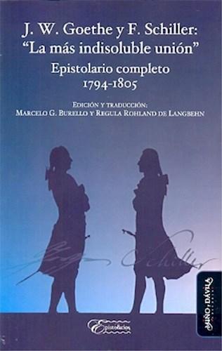 Libro J. W. Goethe Y F. Schiller: 'La Mas Indisoluble U